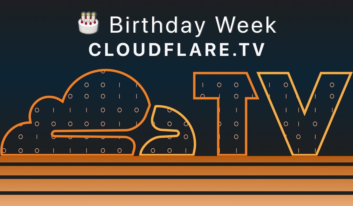 Birthday Week on Cloudflare TV: Announcing 24 Hours of Live Discussions on the Future of the Internet